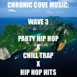 Chronic Cove Music: Wave 3 (HipHopHits,ChillTrap,PartyHipHop)