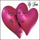 Crazy for You ft. My Valentine Exclusive Remix