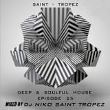 SAINT TROPEZ DEEP & SOULFUL HOUSE Episode 25. Mixed by Dj NIKO SAINT TROPEZ
