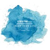 G238 & Tyan Present - Enjoy Your Life 001