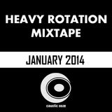 Heavy Rotation Mix January 2014 - Caustic Ooze