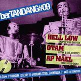 berTANDANG #09 -  Otam & Endee Ahmad / AP Meal / Hell Low