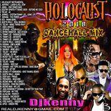 DJ KENNY HOLOCAUST DANCEHALL MIX JUNE 2018