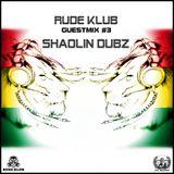 Shaolin Dubz - Rude Klub Guestmix #3 [RDKLSET-003]