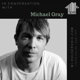 MICHAEL GRAY/ Mi-House Radio / Weds 7pm - 9pm / 18-07-2019