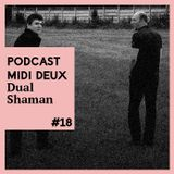 Podcast #18 - Dual Shaman - Repressed Memoirs