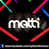 Matti - My Favorite Trance Podcast 002