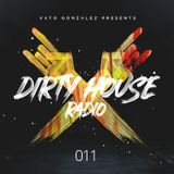 Dirty House Radio #011