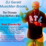 DJ Gerald MusicMan Brooks Presents ( The Club Bangas Mix )