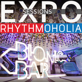 Rhythmoholia @ Bionic Bar EXPO Episode 1