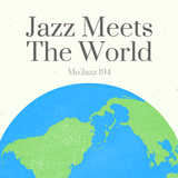 Mo'Jazz 194: Jazz Meets The World