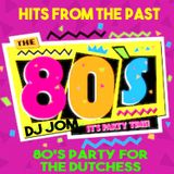 Hits from the Past - 80's Party for the Dutchess