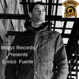 Mistyc Records Presents Enrico Fuerte  Techno podcast EPISODE 3 (14-04-17)