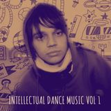 Intellectual Dance Music Vol 1