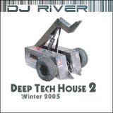 DJ River - Deep Tech House Mix 2 (Winter 2005)