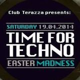 GT - TIME FOR TECHNO - Easter Madness w. REAKSON (Live @ Club Terazza,CE 19-4-14)