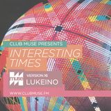 Interesting Times: Version.16 - Lukeino