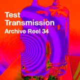 Test Transmission Archive Reel 34