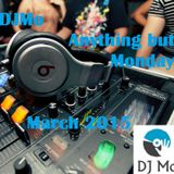 DJMo - Anything but Monday March 2015