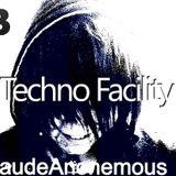 Techno Facility With KlaudeAnonemous 03-18-14 Show #008