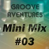 Groove Adventures – Mini Mix #03