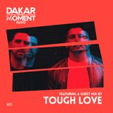 Dakar Presents MOMENT Episode 1 ft.  TOUGH LOVE