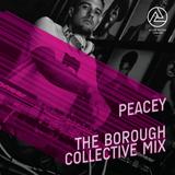Peacey - The Borough Collective Mix