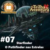 [PodKeepers] NTDA #07 - Starfinder, o Pathfinder nas Estrelas