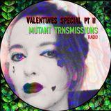 MUTANT TRANSMISSIONS RADIO VALENTINES SPECIAL Pt 2 (request show)