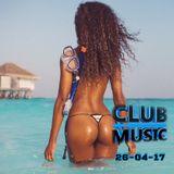 CLUB MUSIC ♦ Club Dance Music Remixes Mashups MIX ♦ 26-04-17