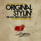 Original Stylin': The Ace Hotel Live Mix 6
