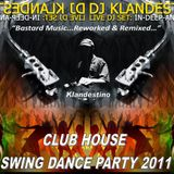 CLUB HOUSE SWING DANCE PARTY 2011 (LIVE DJ-SET mixed Dj Klandestino)