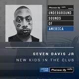 Seven Davis JR - New Kids In The Club #014 (Underground Sounds Of America)