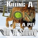 Killing A Lion in a Pit on a Snowy Day