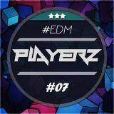 PlayerZ - EDM Mix #07
