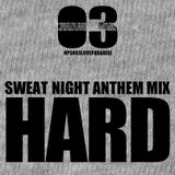 "SWEAT NIGHT ANTHEM MIX ""HARD"""
