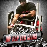 DJ D.HAWKS' WORKOUT PLAN - HIP HOP FOR GAINS WORKOUT EDITION MIX (DIRTY)