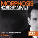 Morphosis 032 With Ashal S And Paul Kardos (16-08-2017)