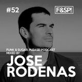 Funk & Sugar, Please! podcast 52 by Jose Ródenas