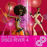 Dave Pineda Presents Disco Fever 4