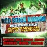 Red Brick Riddim Mix By Mr Mentally (Jan 2013)