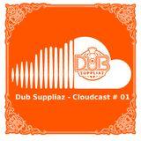 Dub Suppliaz - Cloudcast #01