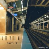 Vibe With Me Part. 2 - DJ TAÏ