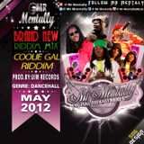COOLIE GAL RIDDIM MIX BY MR MENTALLY ( MAY 2012)