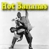 Hot Bananas!!!