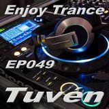 Tuvén - Enjoy Trance #049