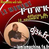 Moment Funk 20171110 by dj3k