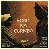 FOGO NA CURIMBA Vol.2 (Tribute to the African-Brazilian Religions)