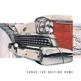 Songs For Driving Home (2010)