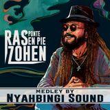 """Ras Zohen """"Ponte En Pie"""" Medley by Nyahbingi Sound"""